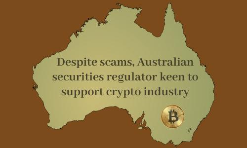 Despite scams, Australian securities regulator keen to support crypto industry