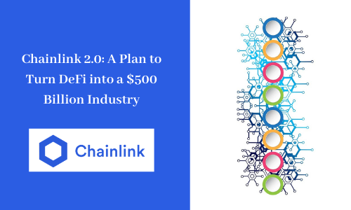 Chainlink 2.0: A Plan to Turn DeFi into a $500 Billion Industry