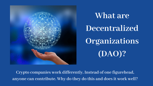 What are Decentralized Organizations (DAO)?