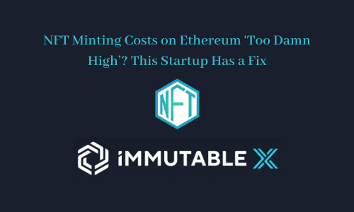 NFT Minting Costs on Ethereum 'Too Damn High'? This Startup Has a Fix