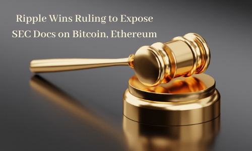 Ripple Wins Ruling to Expose SEC Docs on Bitcoin, Ethereum