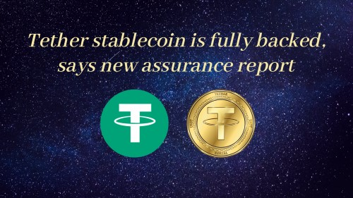 Tether stablecoin is fully backed, says new assurance report