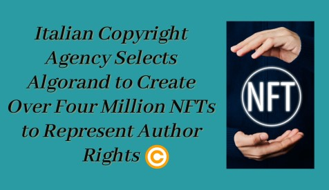 Italian Copyright Agency Selects Algorand to Create Over Four Million NFTs to Represent Author Rights