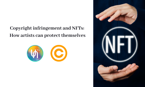 Copyright infringement and NFTs: How artists can protect themselves